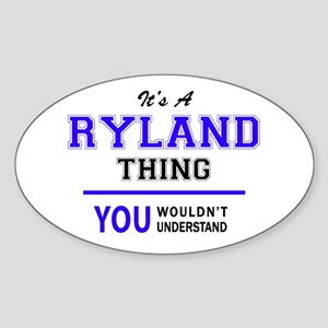 RYLAND thing, you wouldn't understand! Sticker