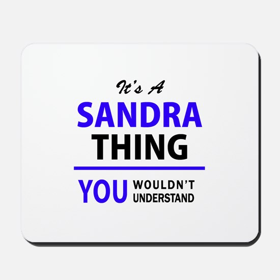 SANDRA thing, you wouldn't understand! Mousepad