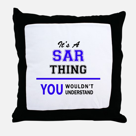 SAR thing, you wouldn't understand! Throw Pillow