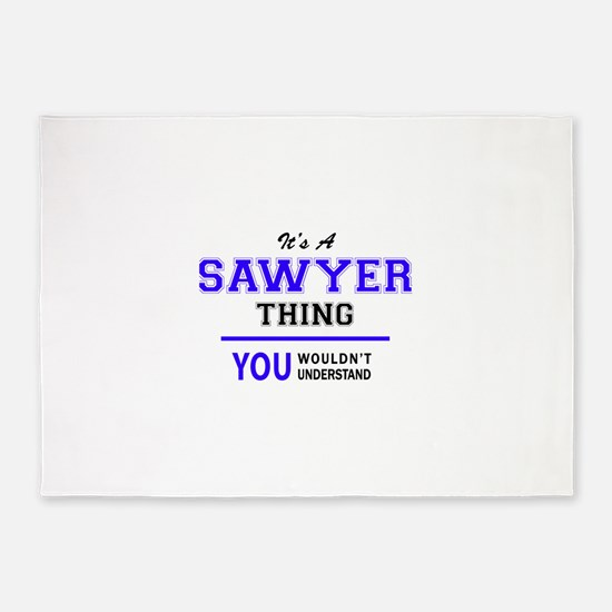 SAWYER thing, you wouldn't understa 5'x7'Area Rug