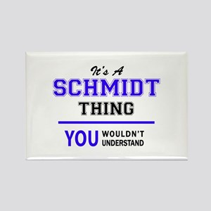 SCHMIDT thing, you wouldn't understand! Magnets