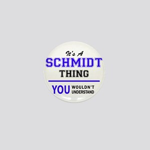 SCHMIDT thing, you wouldn't understand Mini Button