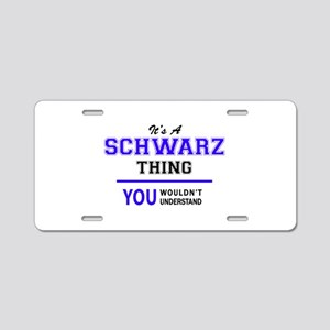 SCHWARZ thing, you wouldn't Aluminum License Plate