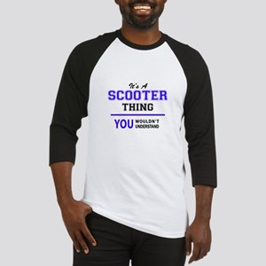 SCOOTER thing, you wouldn't unders Baseball Jersey