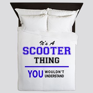 SCOOTER thing, you wouldn't understand Queen Duvet