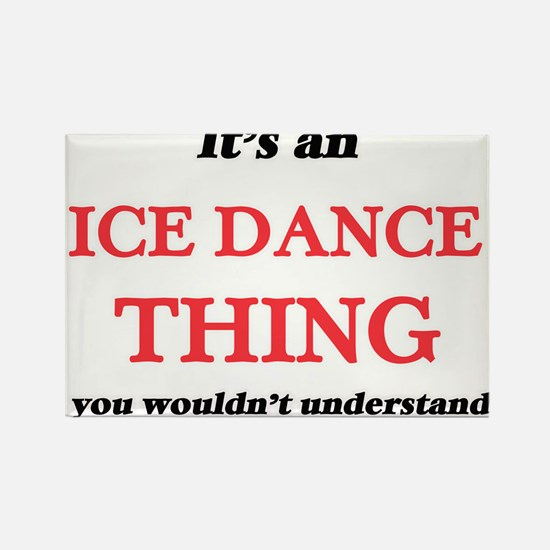 It's an Ice Dance thing, you wouldn&#3 Magnets