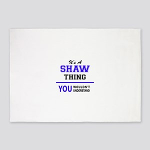 SHAW thing, you wouldn't understand 5'x7'Area Rug