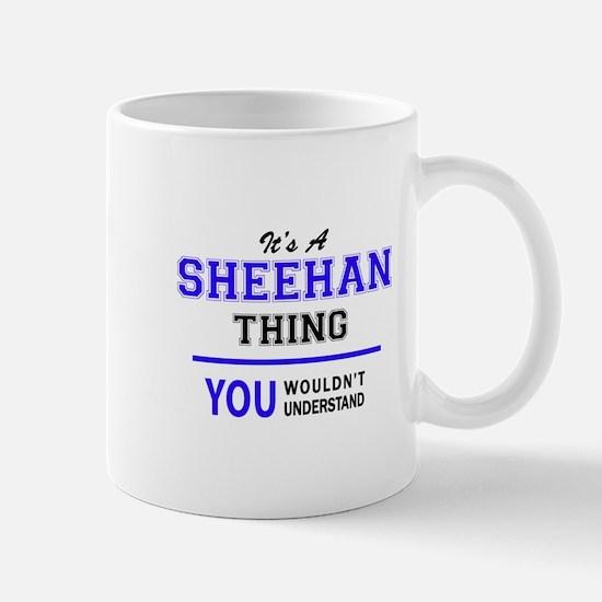 SHEEHAN thing, you wouldn't understand! Mugs