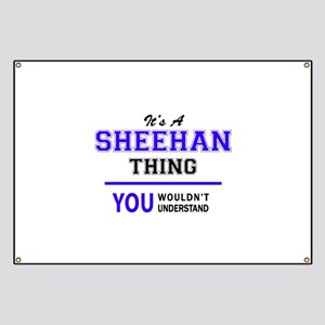 SHEEHAN thing, you wouldn't understand! Banner