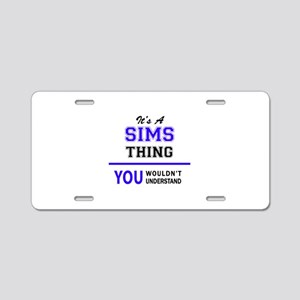 SIMS thing, you wouldn't un Aluminum License Plate