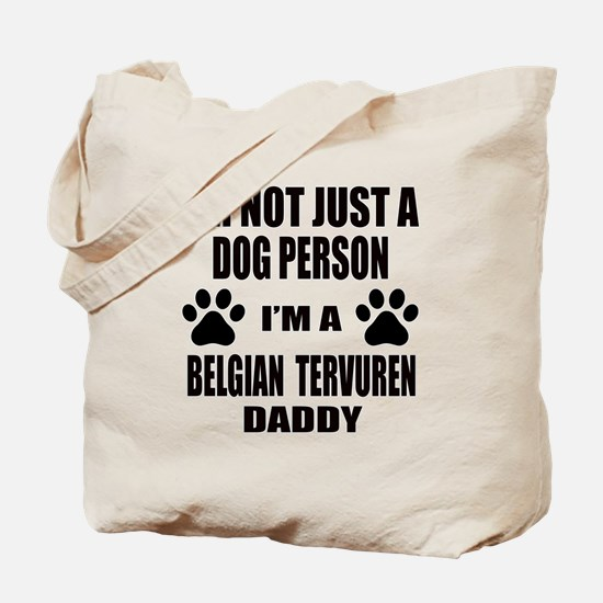 I'm a Belgian Tervuren Daddy Tote Bag