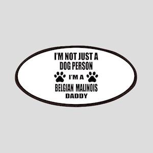 I'm a Belgian Malinois Daddy Patch
