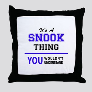 SNOOK thing, you wouldn't understand! Throw Pillow