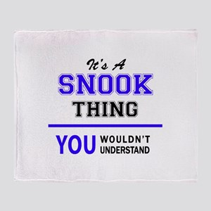 SNOOK thing, you wouldn't understand Throw Blanket