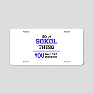 SOKOL thing, you wouldn't u Aluminum License Plate