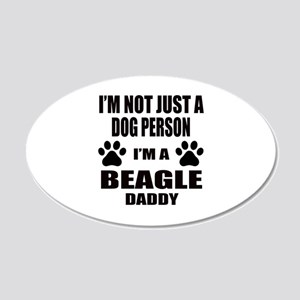 I'm a Beagle Daddy 20x12 Oval Wall Decal