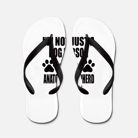 I'm an Anatolian Shepherd dog Daddy Flip Flops
