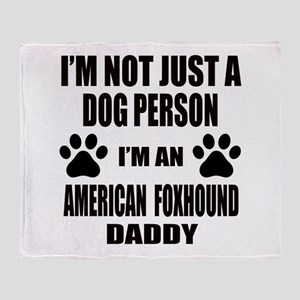I'm an American foxhound Daddy Throw Blanket