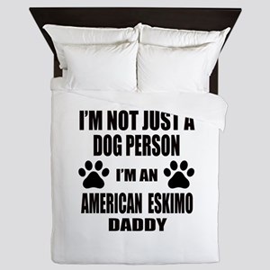 I'm an American Eskimo Dog Daddy Queen Duvet