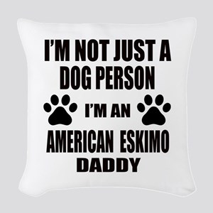 I'm an American Eskimo Dog Dad Woven Throw Pillow