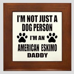 I'm an American Eskimo Dog Daddy Framed Tile