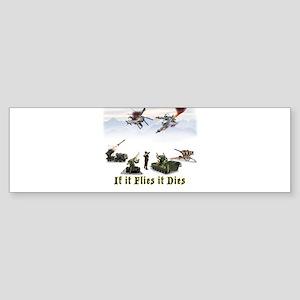 If It Flies It Dies Bumper Sticker