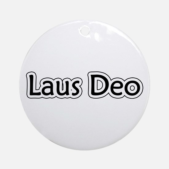 """""""Laus Deo"""" Ornament (Round)"""