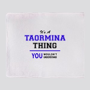 TAORMINA thing, you wouldn't underst Throw Blanket
