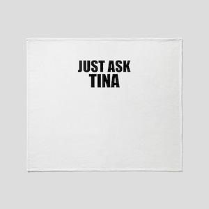 Just ask TINA Throw Blanket