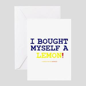 I BOUGHT MYSELF A LEMON!- Greeting Cards