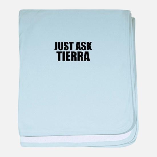Just ask TIERRA baby blanket
