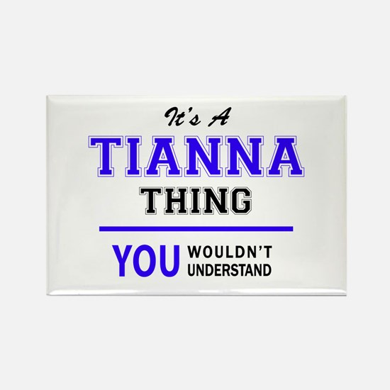 TIANNA thing, you wouldn't understand! Magnets