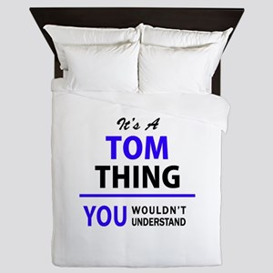 TOM thing, you wouldn't understand! Queen Duvet