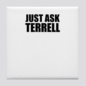 Just ask TERRELL Tile Coaster