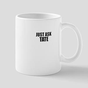 Just ask TATE Mugs