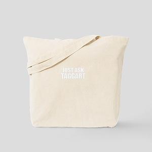 Just ask TAGGART Tote Bag