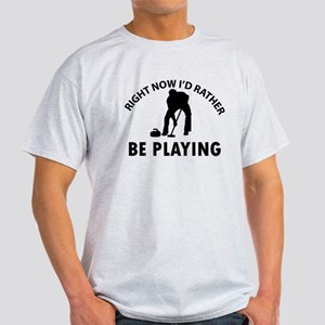 I'd Rather Be Playing Curling Light T-Shirt