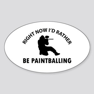 I'd Rather Be Playing Paintball Sticker (Oval)