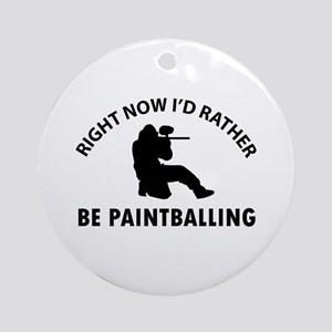 I'd Rather Be Playing Paintball Round Ornament