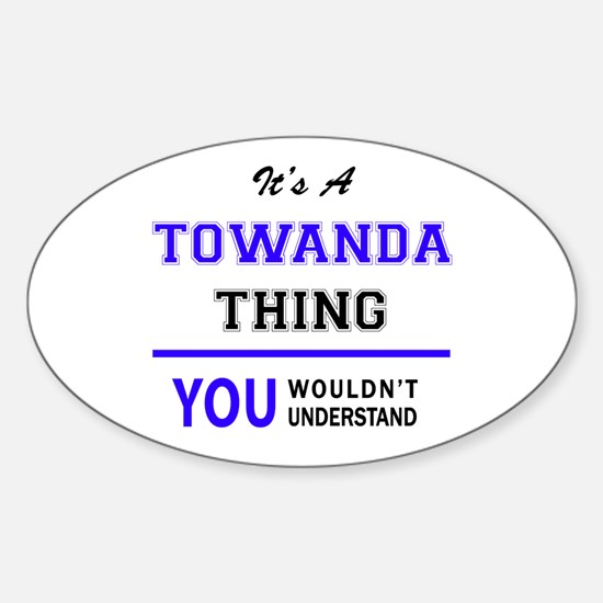 TOWANDA thing, you wouldn't understand! Decal