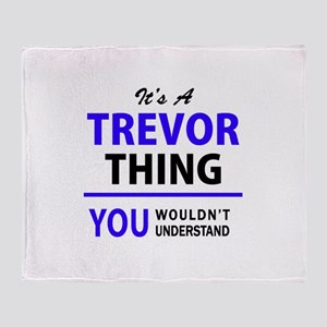 TREVOR thing, you wouldn't understan Throw Blanket