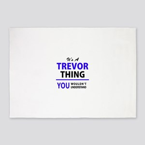 TREVOR thing, you wouldn't understa 5'x7'Area Rug