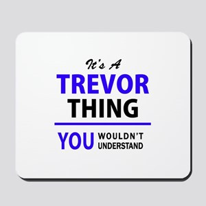 TREVOR thing, you wouldn't understand! Mousepad