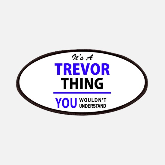 TREVOR thing, you wouldn't understand! Patch