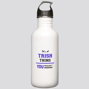 TRISH thing, you would Stainless Water Bottle 1.0L