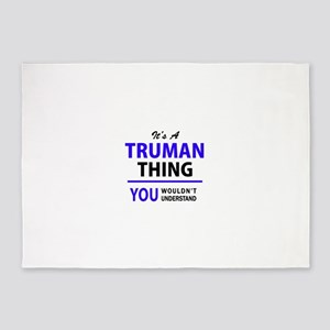TRUMAN thing, you wouldn't understa 5'x7'Area Rug