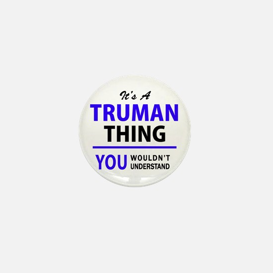 TRUMAN thing, you wouldn't understand! Mini Button