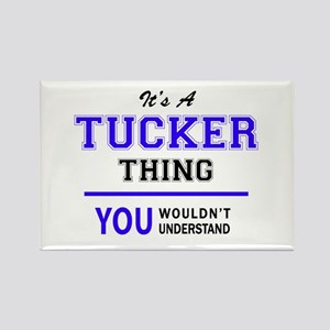 TUCKER thing, you wouldn't understand! Magnets