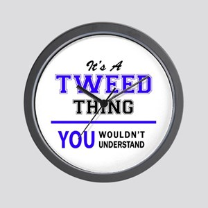 TWEED thing, you wouldn't understand! Wall Clock