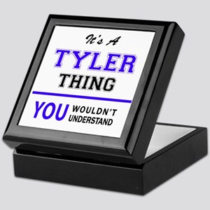 TYLER thing, you wouldn't understand! Keepsake Box